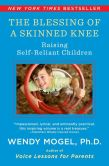 Book Cover Image. Title: The Blessing of a Skinned Knee:  Using Jewish Teachings to Raise Self-Reliant Children, Author: Wendy Mogel