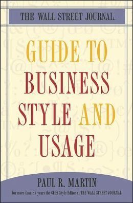 The Wall Street Journal Guide to Business Style and Usage