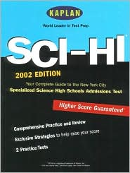 Kaplan Sci-Hi Admissions Test 2002: Your Complete Guide to the New York City Specialized Science High Schools Admissions Test