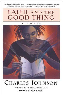 Faith and the Good Thing: A Novel