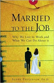 Married to the Job: Why We Live to Work and What We Can Do About It