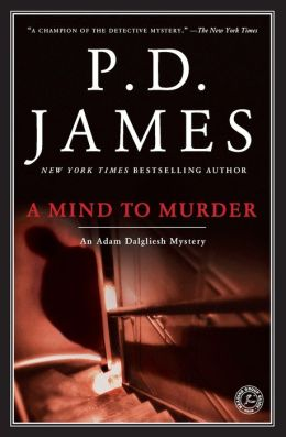 A Mind to Murder (Adam Dalgliesh Series #2)