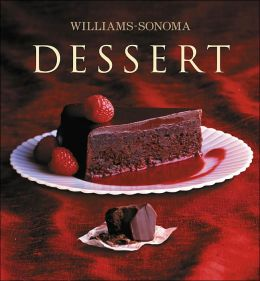 Williams-Sonoma Collection: Dessert (Williams Sonoma Collection)