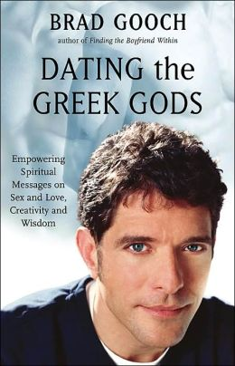 Dating the Greek Gods: Empowering Spiritual Message on Sex and Love, Creativity and Wisdom