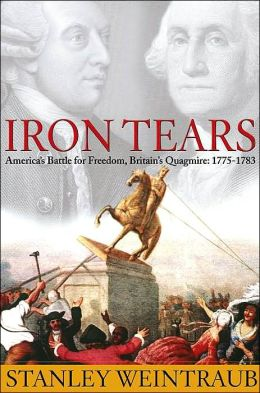 Iron Tears: America's Battle for Freedom, Britain's Quagmire: 1775-1783