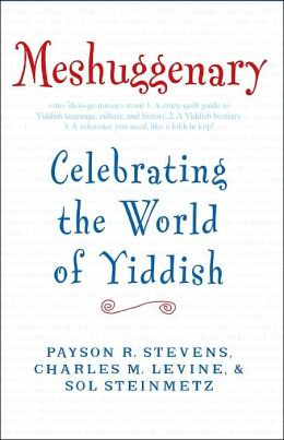Meshuggenary: Celebrating the World of Yiddish