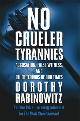 No Crueler Tyrannies: Accusation, False Witness, and Other Terrors of Our Times