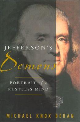 Jefferson's Demons: Portrait of a Restless Mind