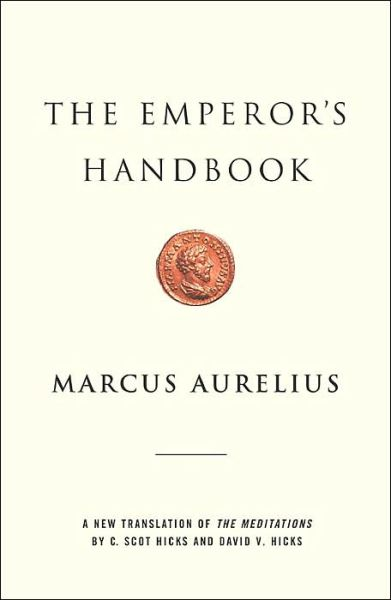 The Emperor's Handbook: A New Translation of The Meditations