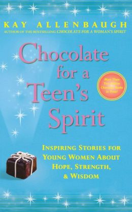 Chocolate for a Teen's Spirit: Inspiring Stories for Young Women about Hope, Strength, and Wisdom