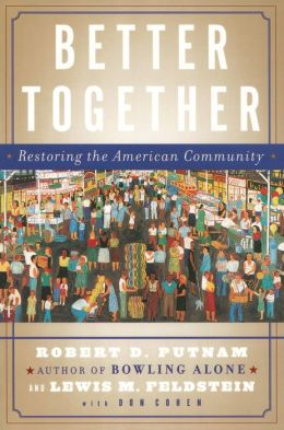 Better Together: Restoring the American Community