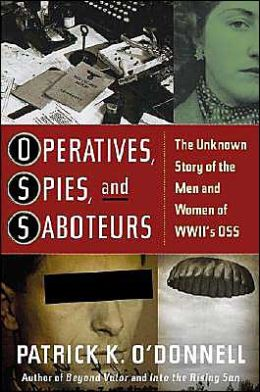 Operatives, Spies, and Saboteurs: The Unkown Story of the Men and Women of WWII's OSS