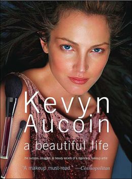 Kevyn Aucoin: A Beautiful Life