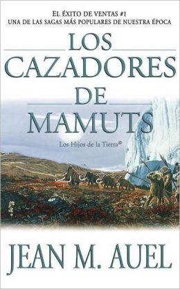 Los cazadores de mamuts (The Mammoth Hunters)
