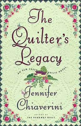 The Quilter's Legacy (Elm Creek Quilts Series #5)