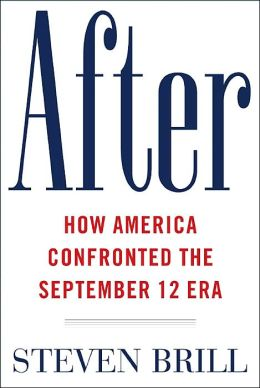 After: The Rebuilding and Defending of America in the September 12 Era