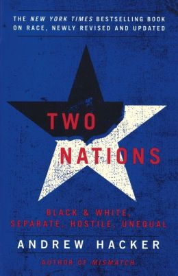 Two Nations: Black & White, Hostile, Separate, and Unequal