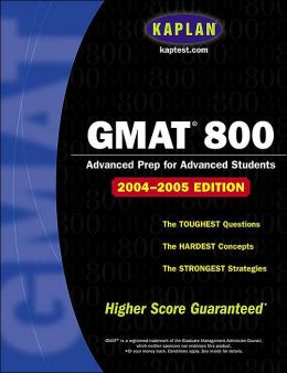 GMAT 800: Advanced Prep for Advanced Students (2004-2005)