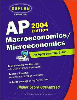 AP Macroeconomics/Microeconomics, 2004 Edition: An Apex Learning Guide