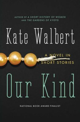 Our Kind: A Novel in Stories
