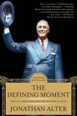 Book Cover Image. Title: The Defining Moment:  FDR's Hundred Days and the Triumph of Hope, Author: Jonathan Alter