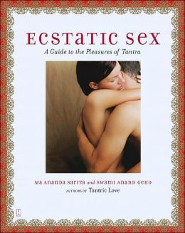 Ecstatic Sex: A Guide to the Pleasures of Tantra