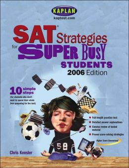 SAT Strategies for Super Busy Students, 2006 Edition