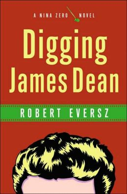 Digging James Dean (Nina Zero Series)