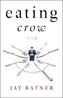 Eating Crow: A Novel