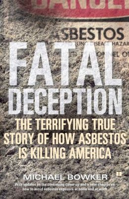 Fatal Deception: The Terrifying True Story of How Asbestos Is Killing America
