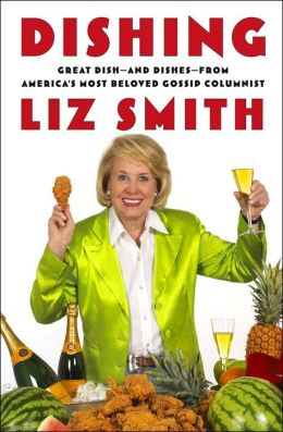 Dishing: Great Dishes--and Dish--from America's Most Beloved Gossip Columnist