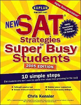 New SAT Strategies for Super Busy Students: 10 Simple Steps (for Students Who Don't Want to Spend Their Whole Lives Preparing for the Test)