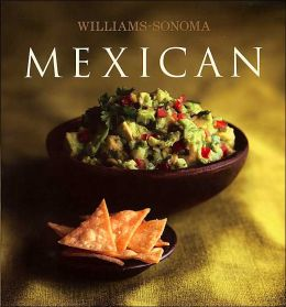 Williams Sonoma Collection: Mexican