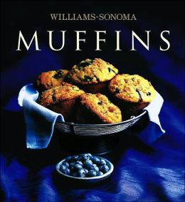 Muffins (The Williams-Sonoma Collection Series)