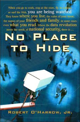 No Place to Hide: Behind the Scenes of Our Emerging Surveillance Society