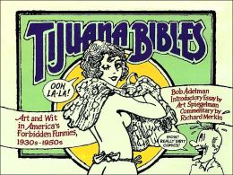 Tijuana Bibles: Art and Wit in America's Forbidden Funnies, 1930s-1950s