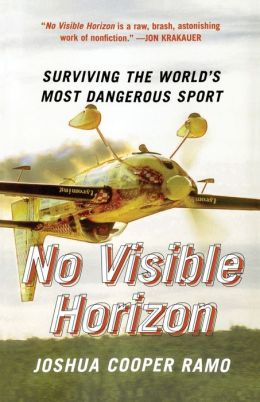 No Visible Horizon: Surviving the World's Most Dangerous Sport