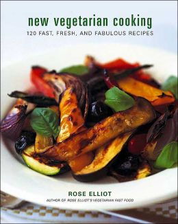New Vegetarian Cooking: 120 Fast, Fresh, and Fabulous Recipes