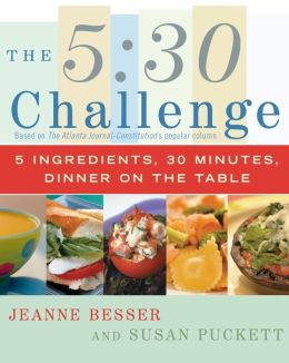 5:30 Challenge: 5 Ingredients, 30 Minutes, Dinner on the Table