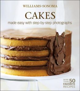 Williams-Sonoma Mastering: Cakes, Frosting & Fillings