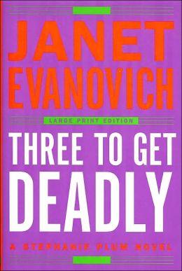 Three to Get Deadly (Stephanie Plum Series #3)