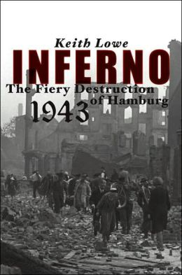 Inferno: The Fiery Destruction of Hamburg 1943