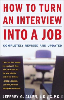 How to Turn an Interview into a Job: Completely Revised and Updated