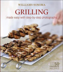 Williams-Sonoma Mastering: Grilling & Barbecuing
