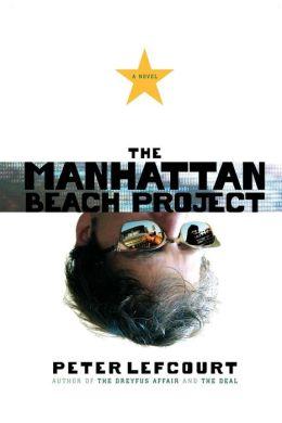 The Manhattan Beach Project: A Novel