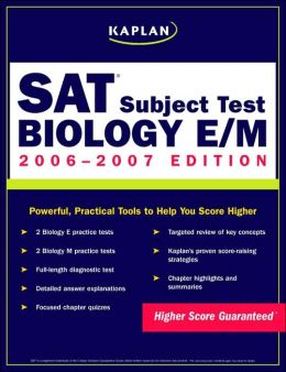 Kaplan SAT Subject Tests: Biology E/M 2006-2007