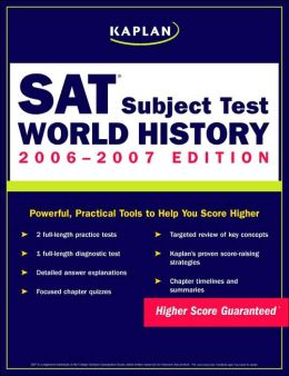 Kaplan SAT Subject Tests: World History 2006-2007