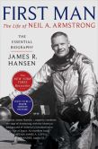 Book Cover Image. Title: First Man:  The Life of Neil A. Armstrong, Author: James R. Hansen
