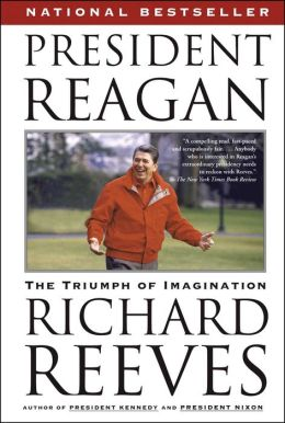 President Reagan: The Triumph of Imagination