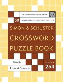 Simon and Schuster Crossword Puzzle Book (Simon & Schuster Crossword Puzzle Book Series #254)